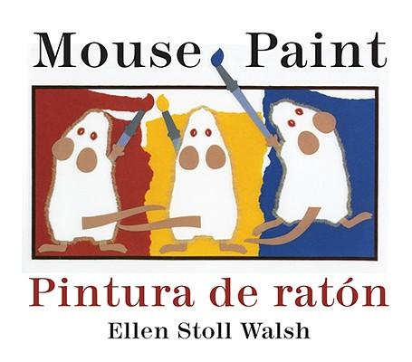 "Mouse Paint/Pintura de raton Bilingual Boardbook (English and Spanish Edition), ""Walsh, Ellen Stoll"""