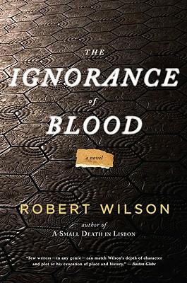 The Ignorance of Blood, Robert Wilson