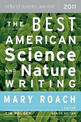 "Best American Science and Nature Writing 2011, ""Roach, Mary"""