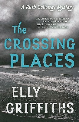 The Crossing Places (Ruth Galloway), Griffiths, Elly