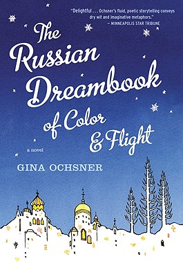 "Russian Dreambook of Color and Flight, ""Ochsner, Gina"""