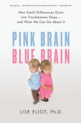 Image for Pink Brain, Blue Brain: How Small Differences Grow Into Troublesome Gaps -- And What We Can Do About It