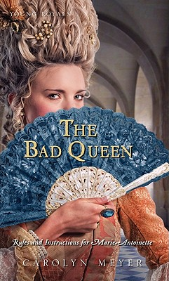 Image for The Bad Queen: Rules and Instructions for Marie-Antoinette (Young Royals)