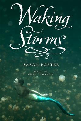 Waking Storms, Sarah Porter