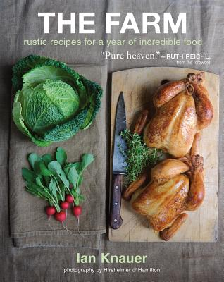 "The Farm: Rustic Recipes for a Year of Incredible Food, ""Knauer, Ian"""