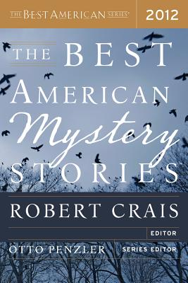 The Best American Mystery Stories 2012 (The Best American Series), Tom Andes, Peter S. Beagle, K. L. Cook, Jason DeYoung, Kathleen Ford, Jesse Goolsby, Mary Gaitskill, Thomas J. Rice