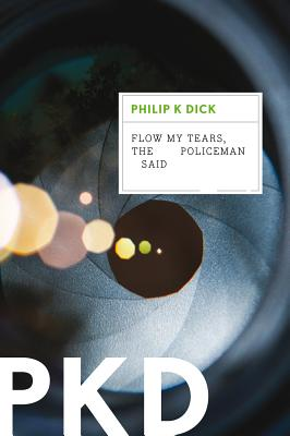 """Flow My Tears, the Policeman Said"", ""Dick, Philip K."""
