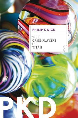 The Game-Players of Titan, Dick, Philip K.