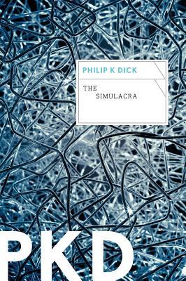 """Simulacra, """"Dick, Philip K."""""""