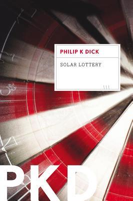 "Solar Lottery, ""Dick, Philip K."""