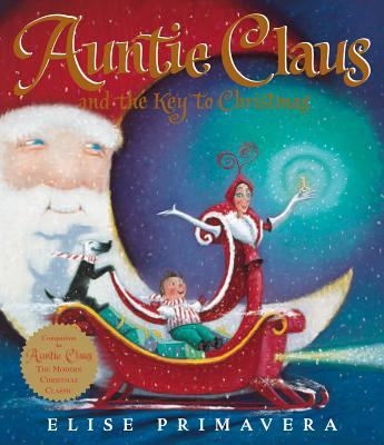 Auntie Claus and the Key to Christmas, Elise Primavera