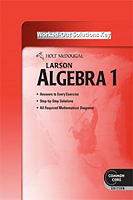Image for Algebra 1: Common Core Worked-out Solutions Key (Holt McDougal Larson Algebra 1)