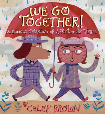 "We Go Together!: A Curious Selection of Affectionate Verse, ""Brown, Calef"""