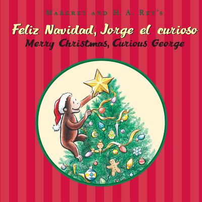 """Feliz navidad, Jorge el curioso/Merry Christmas, Curious George (bilingual edition) (Spanish and English Edition)"", ""Rey, H. A."""