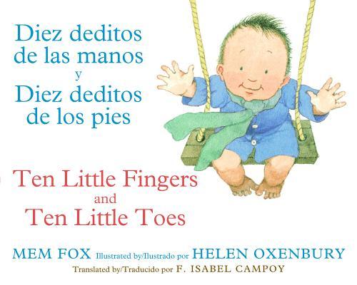 """Diez deditos de las manos y Diez deditos de los pies / Ten Little Fingers and Ten Little Toes bilingual board book (Spanish and English Edition), """"Fox, Mem"""""""