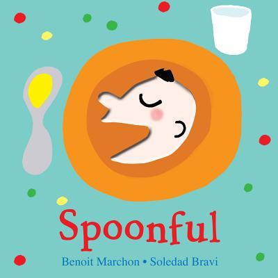 "Spoonful: A Peek-a-Boo Book, ""Marchon, Benoit"""