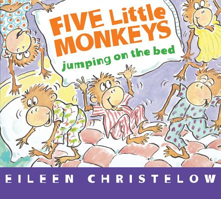 """Five Little Monkeys Jumping on the Bed (A Five Little Monkeys Story), """"Christelow, Eileen"""""""