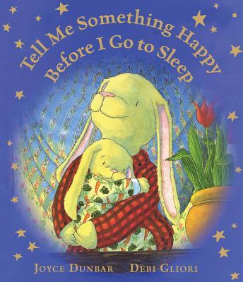 "Tell Me Something Happy Before I Go to Sleep (lap board book), ""Dunbar, Joyce"""