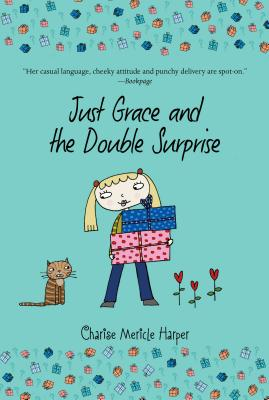 Just Grace and the Double Surprise (The Just Grace Series), Charise Mericle Harper