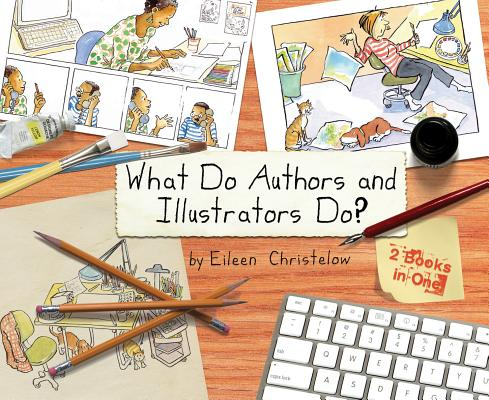 """What Do Authors and Illustrators Do? (Two Books in One), """"Christelow, Eileen"""""""