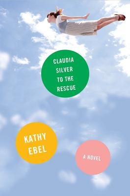 """Claudia Silver to the Rescue, """"Ebel, Kathy"""""""