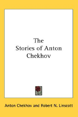 The Stories of Anton Chekhov, Anton Chekhov (Author), Robert N. Linscott (Editor)