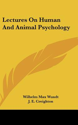 Lectures On Human And Animal Psychology, Wilhelm Max Wundt (Author), J. E. Creighton (Translator)