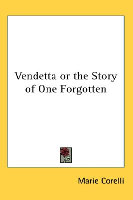 Vendetta or the Story of One Forgotten (Hardcover), Corelli, Marie