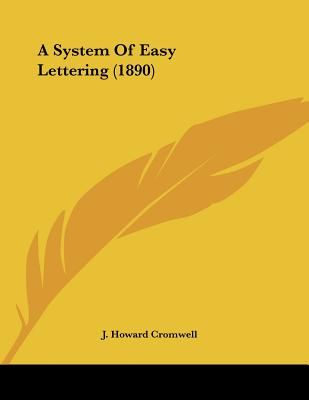 SYSTEM OF EASY LETTERING, J. HOWARD CROMWELL