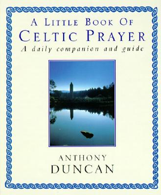 Image for A Little Book of Celtic Prayer: A Daily Companion and Guide