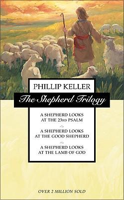 Image for The Shepherd Trilogy: A Shepherd Looks at the 23rd Psalm / A Shepherd Looks at the Good Shepherd / A Shepherd Looks at the Lamb of God
