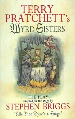 Wyrd Sisters - The Play, Pratchett, Terry