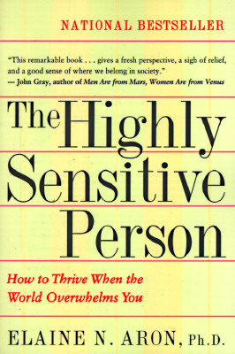 HIGHLY SENSITIVE PERSON, THE, ARON, ELAINE N.