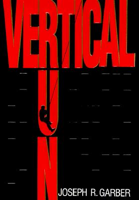 Vertical Run, Garber, Joseph R.