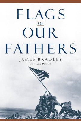 Flags of Our Fathers, James Bradley; Ron Powers