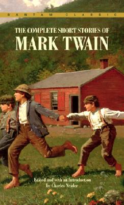 Complete Short Stories of Mark Twain (Bantam Classics), Twain, Mark