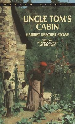 Uncle Tom's Cabin (Bantam Classics), Stowe, Harriet Beecher