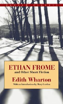 """Ethan Frome and Other Short Fiction (Bantam Classic), """"Wharton, Edith"""""""
