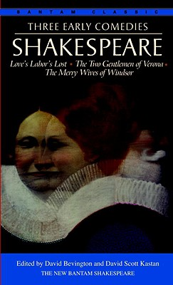 Image for Three Early Comedies: Love's Labor's Lost the Two Gentlemen of Verona the Merry Wives of Windsor