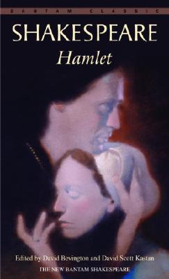 Hamlet (Bantam Classic), Shakespeare, William; Bevington, David [Editor]; Kastan, David Scott [Editor];