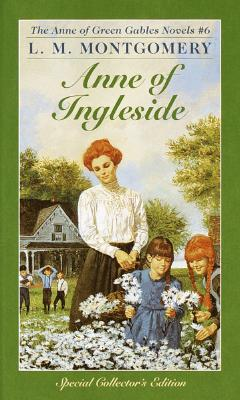 Anne of Ingleside (Anne of Green Gables, No. 6) (Anne of Green Gables), L.M. MONTGOMERY