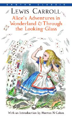 Alice's Adventures in Wonderland & Through the Looking-Glass (Bantam Classics), Carroll, Lewis