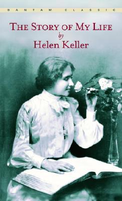 The Story of My Life (Bantam Classic), Keller, Helen