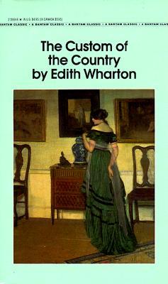 The Custom of the Country (Bantam Classics), Wharton, Edith