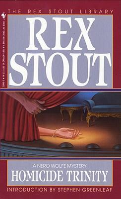 Homicide Trinity (Nero Wolfe), Stout, Rex