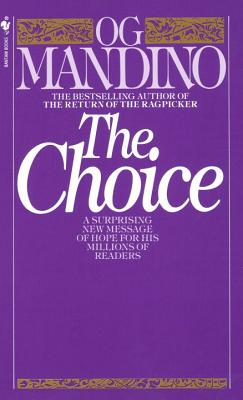 The Choice: A Surprising New Message of Hope, Og Mandino