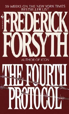 The Fourth Protocol, FREDERICK FORSYTH