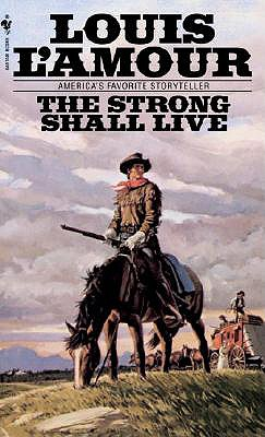 The Strong Shall Live, Louis L'Amour