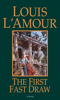 The First Fast Draw, Louis L'Amour