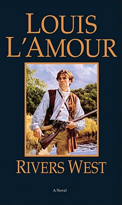 Rivers West, Louis L'Amour
